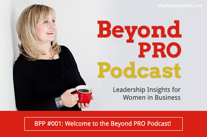 BPP #001: Welcome to the Beyond PRO Podcast!
