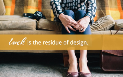 Luck is the residue of design