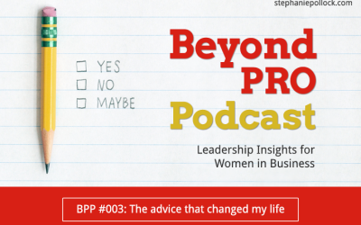 BPP #003: The advice that changed my life