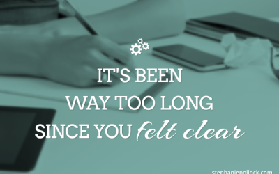 It's been way too long since you felt clear