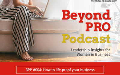 BPP #004: How to life-proof your business
