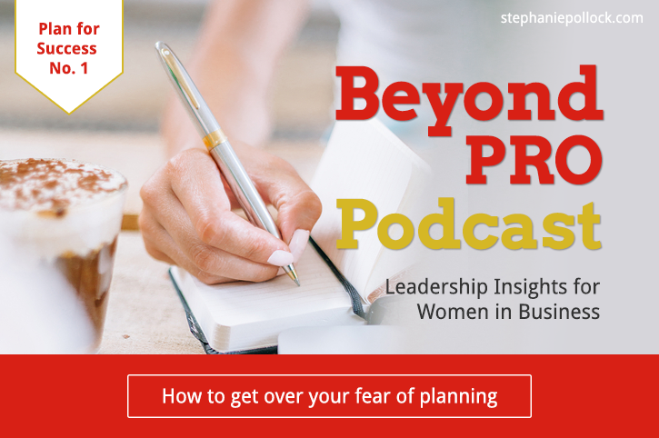 How to get over your fear of planning (BPP #012)