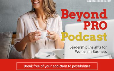 Break free of your addiction to possibilities(BPP #017)