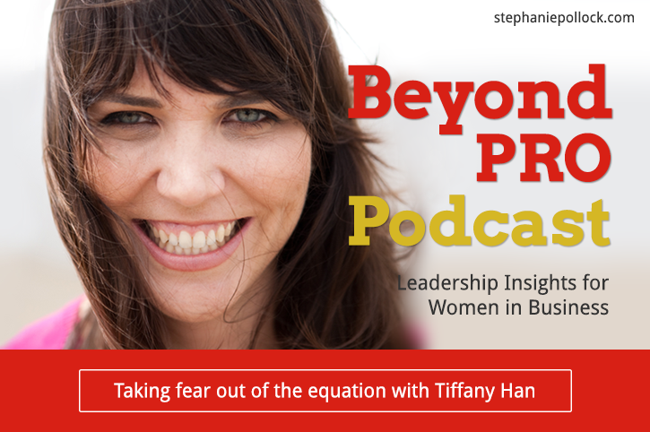 Taking fear out of the equation with Tiffany Han (BPP #016)