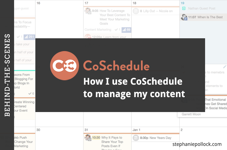 Behind-the-scenes: How I use CoSchedule to manage my content