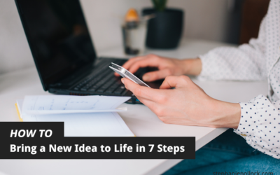 How to Bring a New Idea to Life in 7 Steps