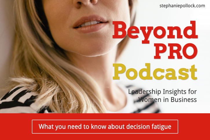 What you need to get about decision fatigue